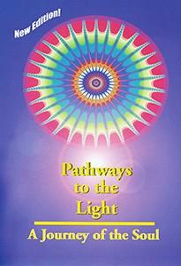 Pathways To The Light – Caminos hacia la Luz