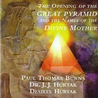 THE OPENING OF THE GREAT PYRAMID & NAMES OF THE DIVINE MOTHER – La Apertura de la Gran Pirámide y Los Nombres de la Madre Divina