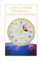 Conciencia, Energía y Ciencia Futura